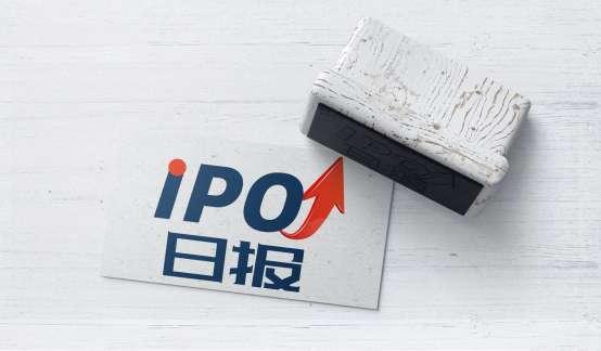 IPO日报 | 三和精化拟冲港股IPO;优步获软银丰田等10亿美元注资;VIPKID获腾讯领投超1亿美元